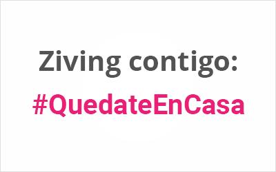 Ziving contigo: #QuedateEnCasa